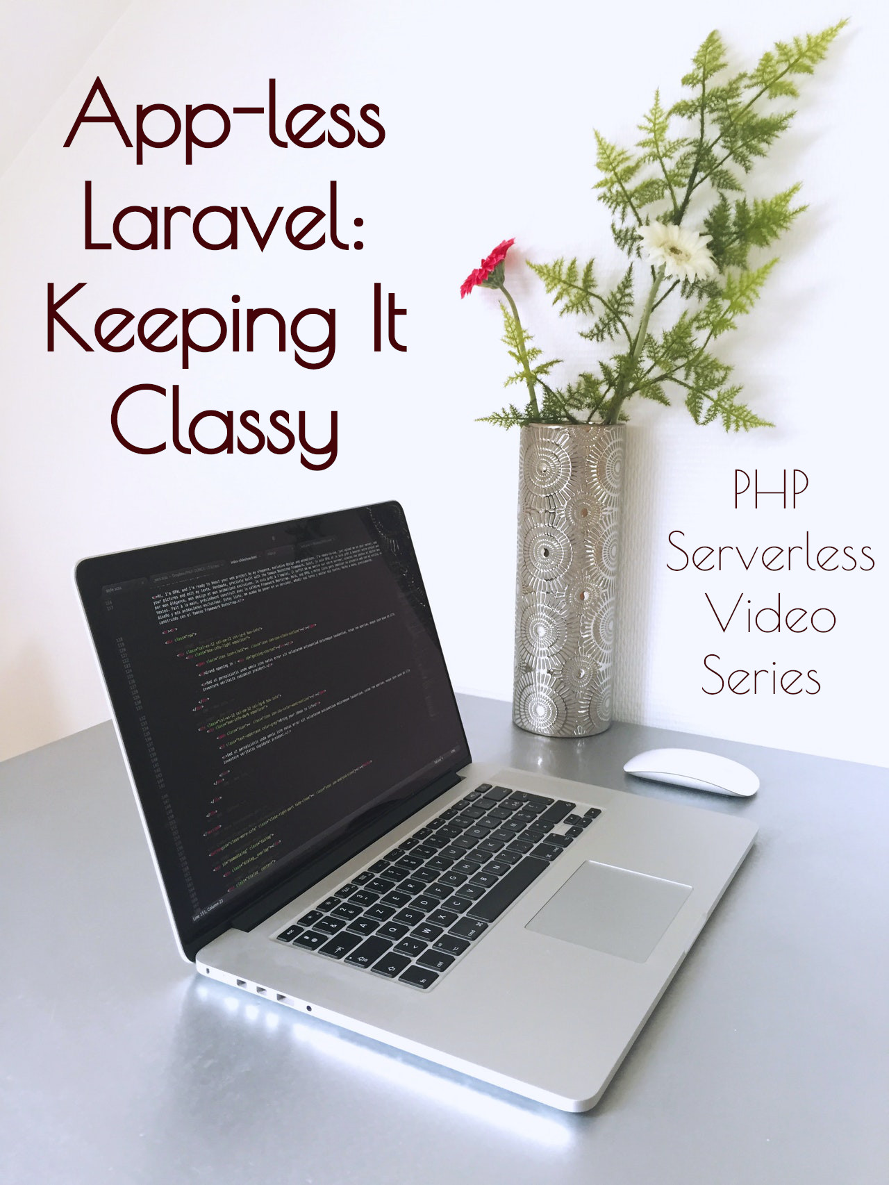 App-less Laravel:  Keeping It Classy